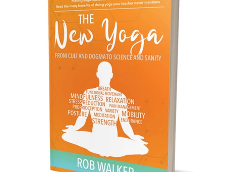 The New Yoga–coming soon: upsetting everything we've been taught about yoga! Here's the preface...