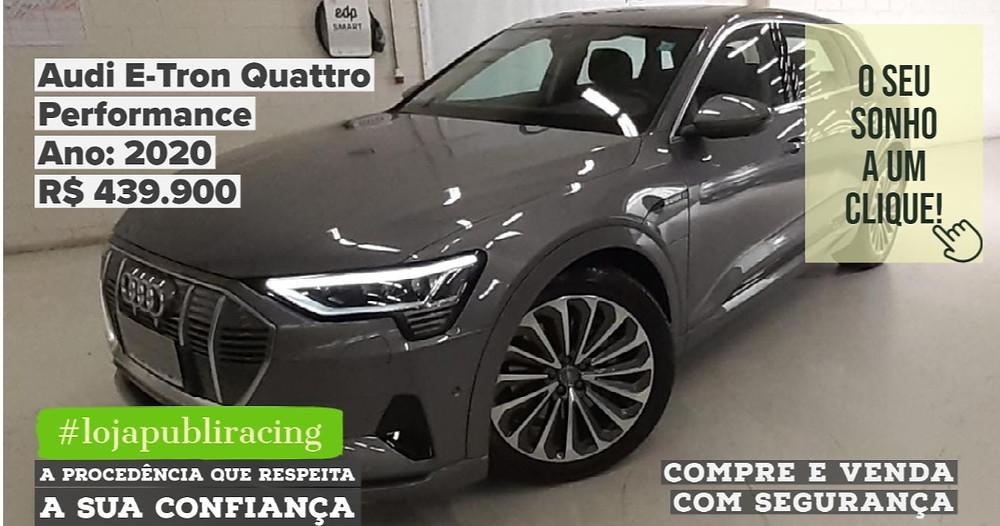 ACESSE #LOJAPUBLIRACING CLICANDO - Audi e-Tron Quattro - Ano 2020