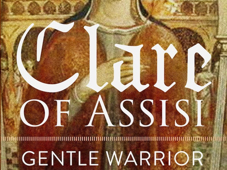 Book Review: Clare of Assisi: Gentle Warrior by Wendy Murray