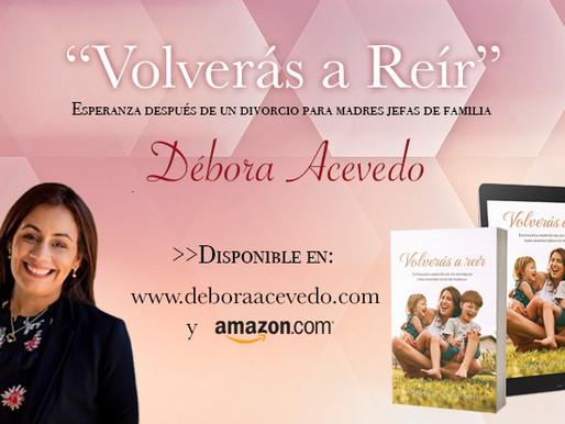 Débora Acevedo presenta el libro «Volverás a Reír»