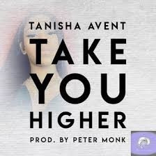 "[NEW MUSIC] TANISHA AVENT - ""TAKE YOU HIGHER"" 