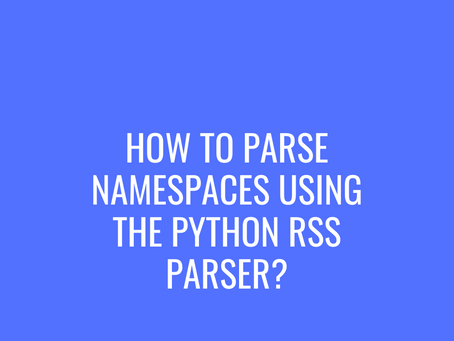 How to Parse Namespaces using the Python RSS Parser?