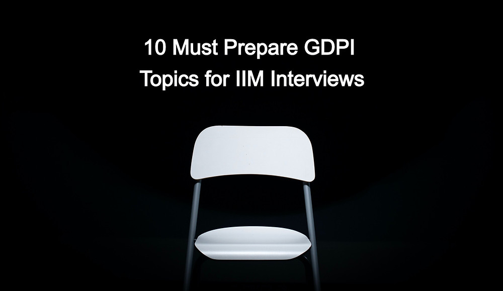 GDPI Topics for IIM Interviews
