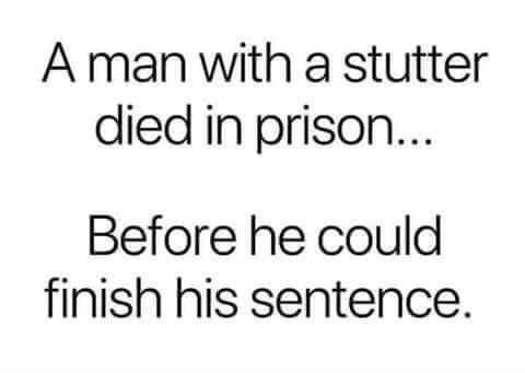Funny Prison Stutter Sentence Meme