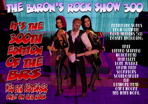 PROMO PIC FOR THE 300TH EDITION OF THE BARON'S ROCK SHOW