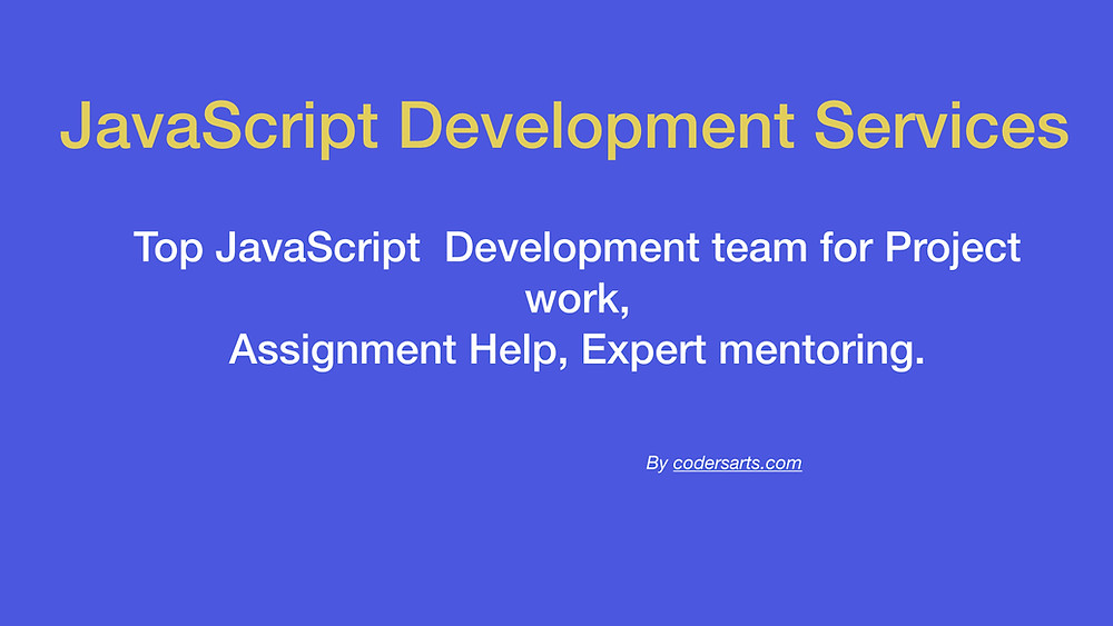JavaScript Development team for project, Assignment Help