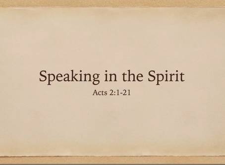 Speaking in the Spirit (Acts 2:1-21)