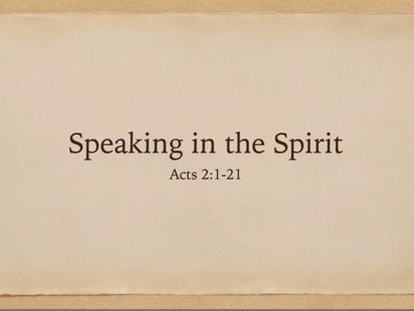 Speaking in the Spirit (Acts 2:1-21)