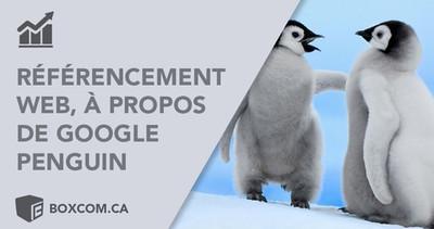 Google référencement naturel   Quoi savoir sur Google Penguin?