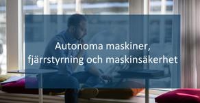 Autonoma maskiner, fjärrstyrning och maskinsäkerhet