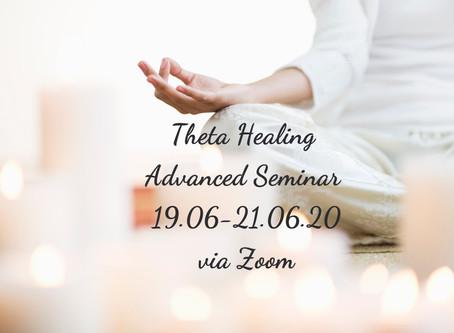 ThetaHelaing Advanced Seminar via Zoom 19.06-21.06.20