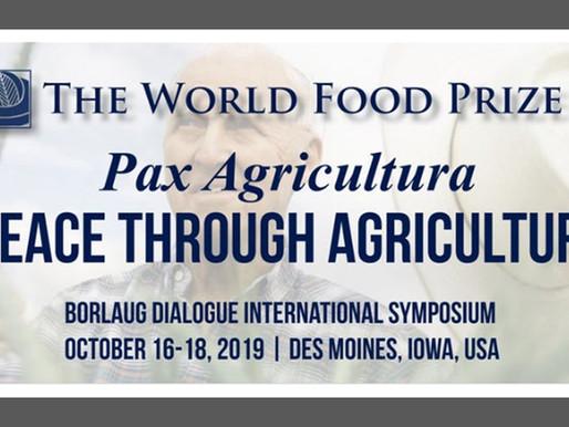 "2019 Borlaug Dialogue International Symposium""Pax Agricultura: Peace Through Agriculture"""