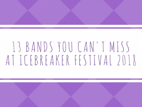 Mix it all up - Part 1: 13 bands you cannot miss at Icebreaker Festival 2018!