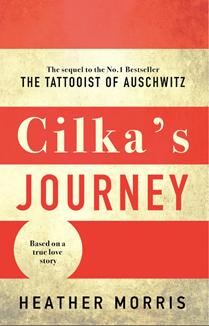 CILKA'S JOURNEY - the tattoosit of auschwitz sequel (Heather Morris)