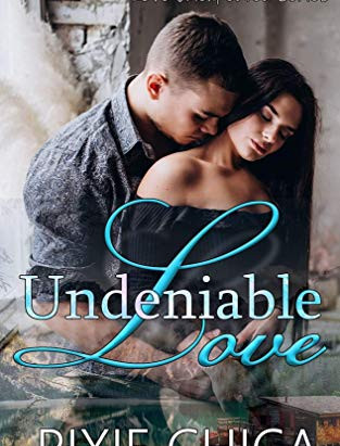 UNDENIABLE LOVE by Pixie Chica