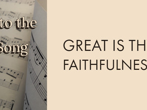 Into the Song - Great Is Thy Faithfulness