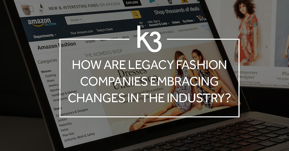 how are legacy fashion companies embracing change in industry
