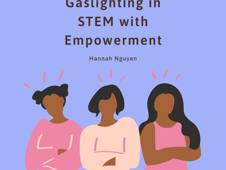 Countering Gaslighting in STEM with Empowerment– Hannah Nguyen