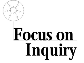 Focus on Inquiry - Learning together