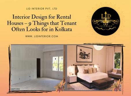 Interior Design for Rental Houses – 9 Things that Tenant Often Looks for in Kolkata