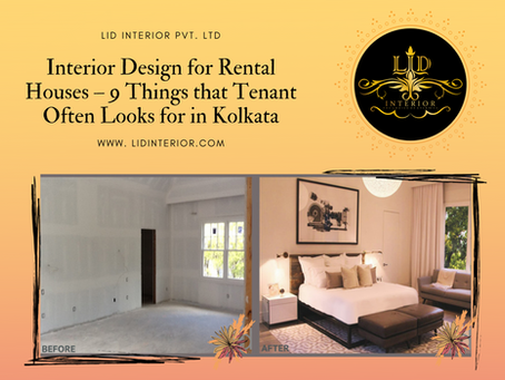Interior Design for Rental Houses – 9 Things that Tenant Often Looks for in Kolkata