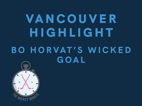 One of our favorite Vancouver Canucks Highlights - Bo Horvat's Wicked Goal