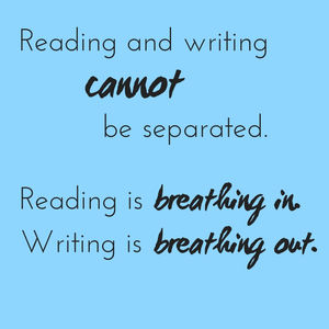 Image result for reading is breathing in writing is breathing out