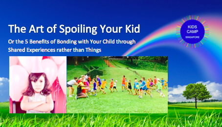 The Art of Spoiling Your Kid or the 5 Benefits of Bonding with Your Child through Shared Experiences