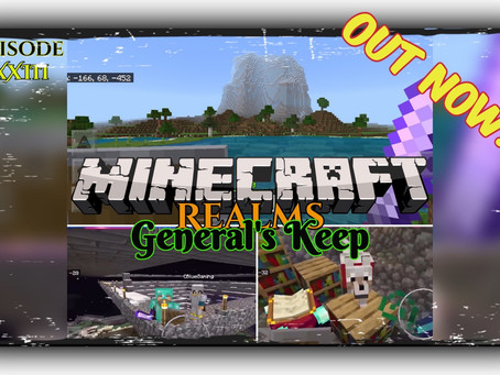 "OUT NOW!!! - KEEP ENCHANTING ""General's Keep"" (XXIII) - A Minecraft Realms Adventure [Bedrock]"