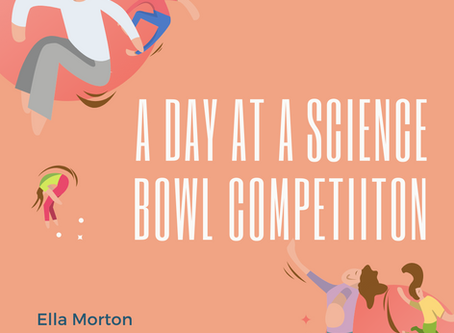 A Day at a Science Bowl Competition–Ella Morton