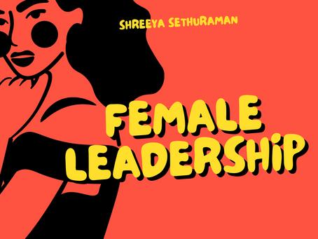 Female Leadership – Shreeya Sethuraman