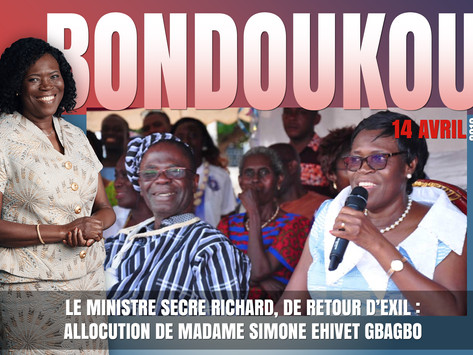 LE MINISTRE SECRE RICHARD, DE RETOUR D'EXIL : ALLOCUTION DE MADAME SIMONE EHIVET GBAGBO