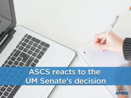 ASCS' views on UM Senate's decision