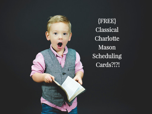 {FREE} Classical Charlotte Mason Scheduling Cards