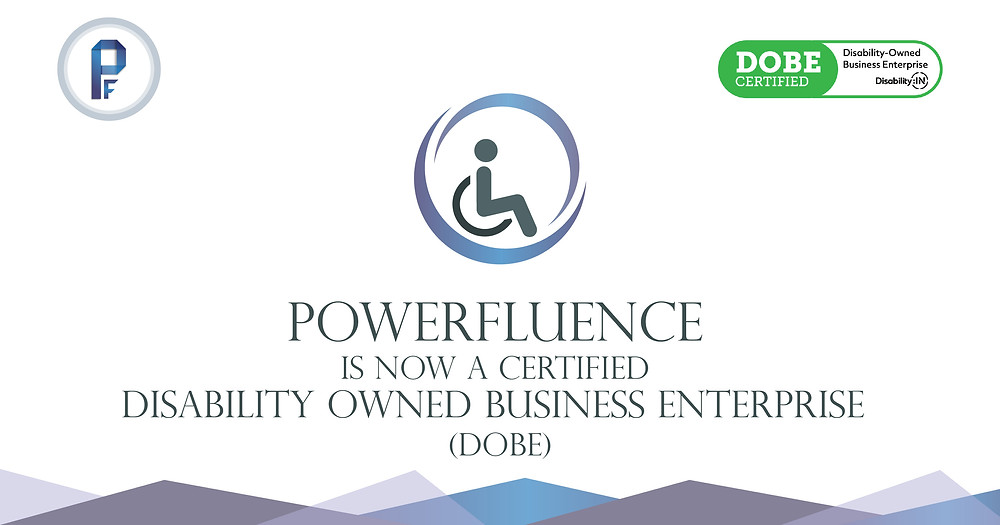 PowerFluence is now a certified Disability Owned Business Enterprise