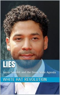 LIES: Jussie Smollett and the Deep State Agenda