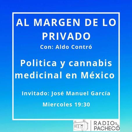 """""""Cannabis medicinal y política en México"""" Al Margen de lo Privado Prog 7"""