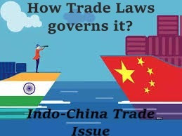 EFFECT ON TRADE LAWS BY THE INDO-CHINA ISSUE
