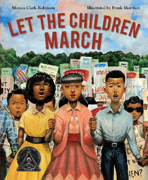 book cover of Monica Clark Robinson's Let the Children March, illustrated by Frank Morrison