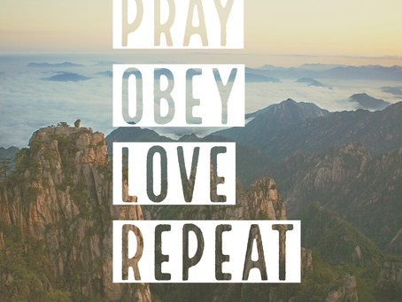 Pray - Obey - Love - Repeat