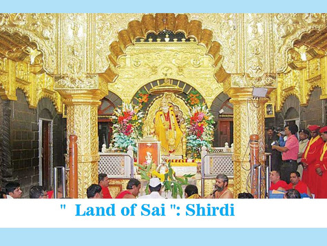 """ Land of Sai "": Shirdi"