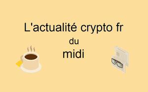 🛰L'Actu Crypto fr du midi 12/10/2018 [Actualité]