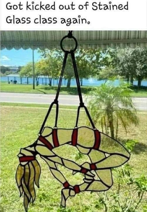 Got kicked out of Stained Glass class again. Meme & Many More Funny Memes!