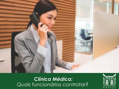 Clínica Médica: quais funcionários contratar?
