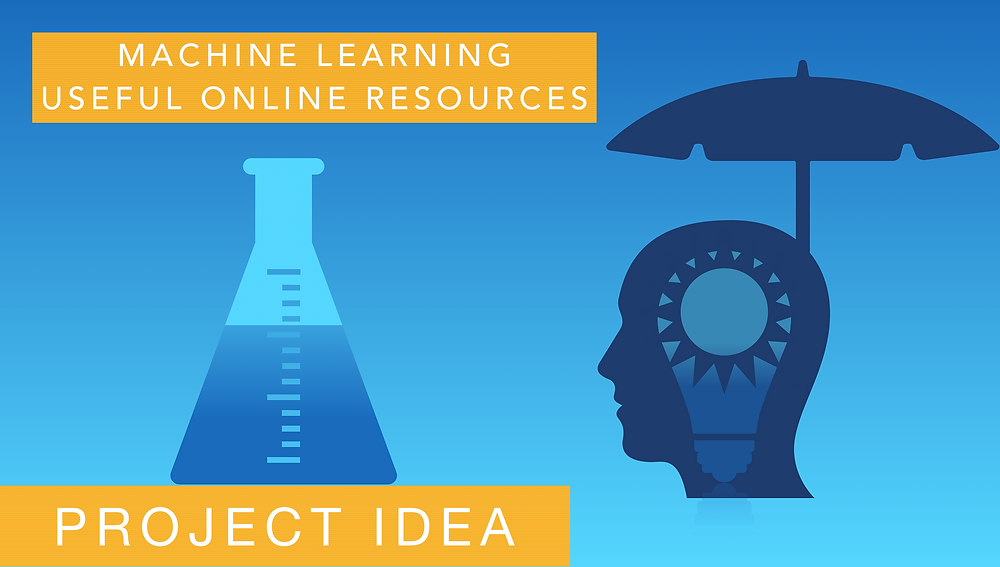 Quick Start of Machine Learning and useful online Resources