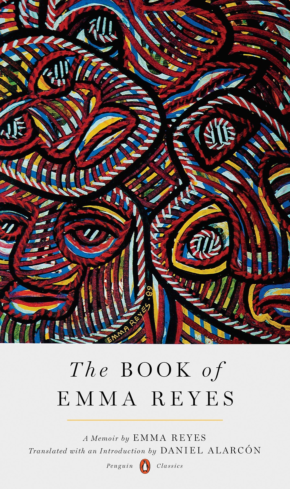 The Book of Emma Reyes by Emma Reyes [translated by Daniel Alarcón]