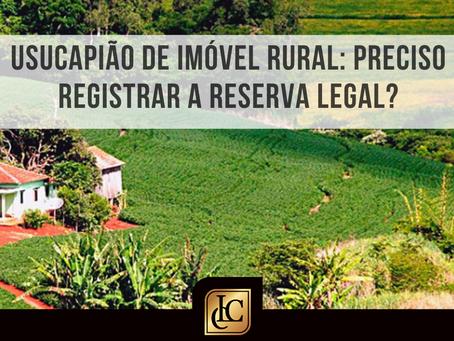 Usucapião e venda de imóvel rural: Preciso registar a reserva legal?