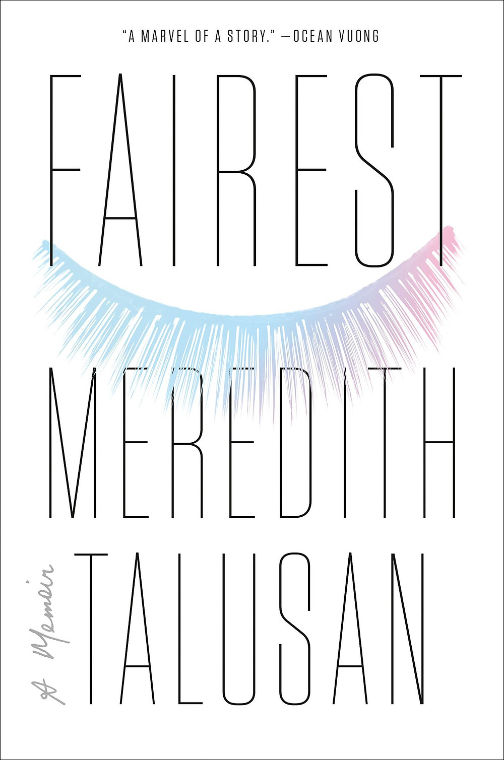 Fairest: A Memoir By Meredith Talusan thebookslut book reviews thebookslut.com