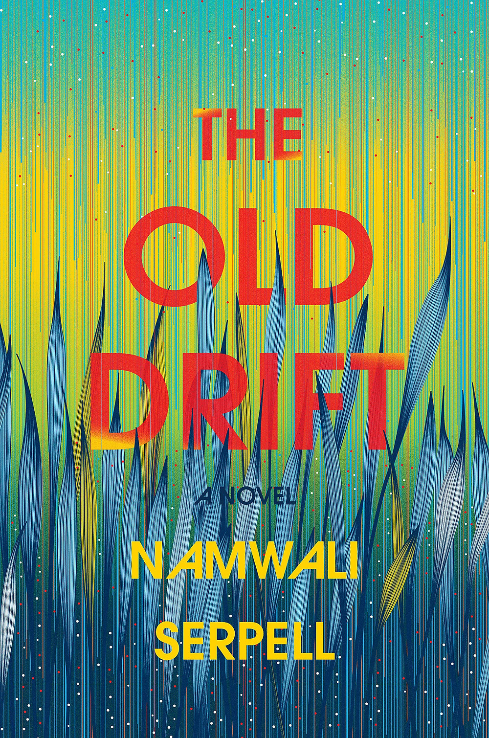 The Old Drift by Namwali Serpell  : the book slut book reviews