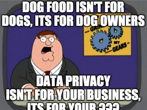 Data privacy isn't for your business its for your???